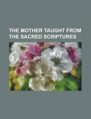 The Mother Taught from the Sacred Scriptures