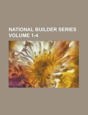 National Builder Series Volume 1-4
