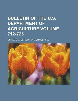 Bulletin of the U.S. Department of Agriculture Volume 712-725