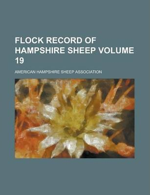 Flock Record of Hampshire Sheep Volume 19
