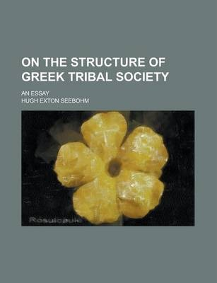 On the Structure of Greek Tribal Society; An Essay