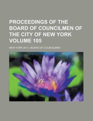 Proceedings of the Board of Councilmen of the City of New York Volume 105