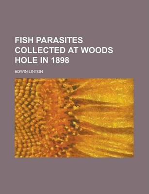 Fish Parasites Collected at Woods Hole in 1898