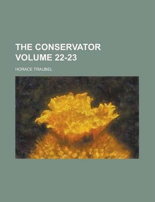 The Conservator Volume 22-23