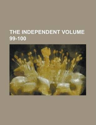 The Independent Volume 99-100