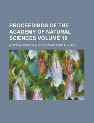 Proceedings of the Academy of Natural Sciences Volume 19
