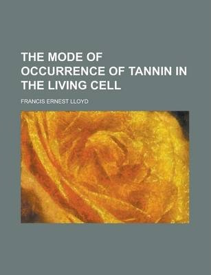 The Mode of Occurrence of Tannin in the Living Cell