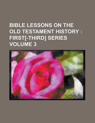 Bible Lessons on the Old Testament History Volume 3