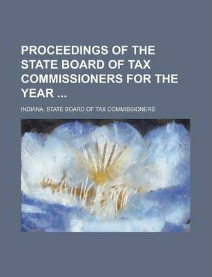 Proceedings of the State Board of Tax Commissioners for the Year