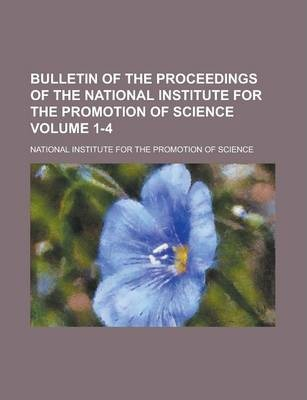Bulletin of the Proceedings of the National Institute for the Promotion of Science Volume 1-4