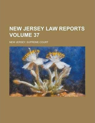 New Jersey Law Reports Volume 37