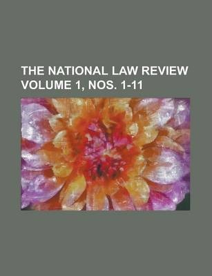 The National Law Review Volume 1, Nos. 1-11