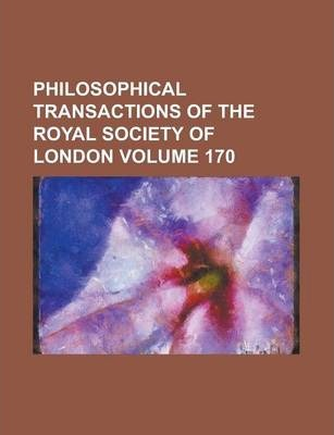 Philosophical Transactions of the Royal Society of London Volume 170