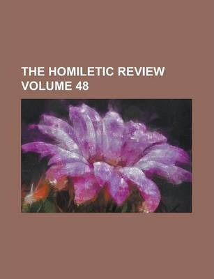 The Homiletic Review Volume 48