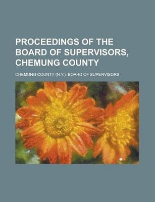 Proceedings of the Board of Supervisors, Chemung County