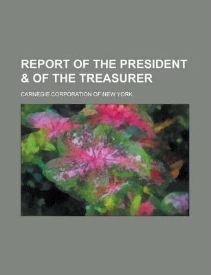 Report of the President & of the Treasurer