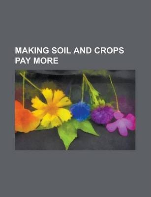 Making Soil and Crops Pay More
