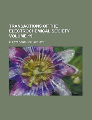Transactions of the Electrochemical Society Volume 19