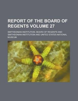 Report of the Board of Regents Volume 27