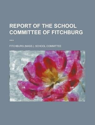 Report of the School Committee of Fitchburg
