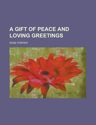 A Gift of Peace and Loving Greetings