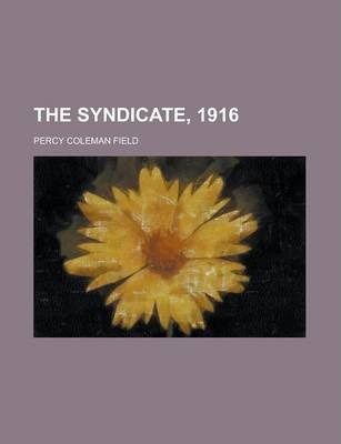 The Syndicate, 1916