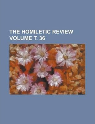 The Homiletic Review Volume . 36