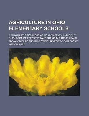 Agriculture in Ohio Elementary Schools; A Manual for Teachers of Grades Seven and Eight