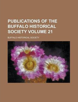 Publications of the Buffalo Historical Society Volume 21