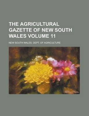 The Agricultural Gazette of New South Wales Volume 11