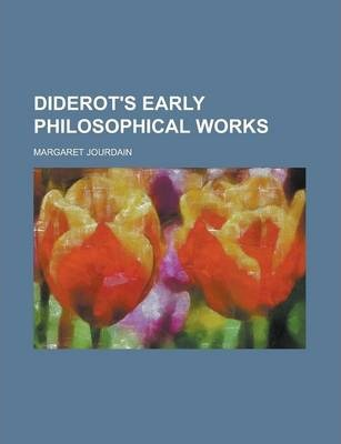 Diderot's Early Philosophical Works