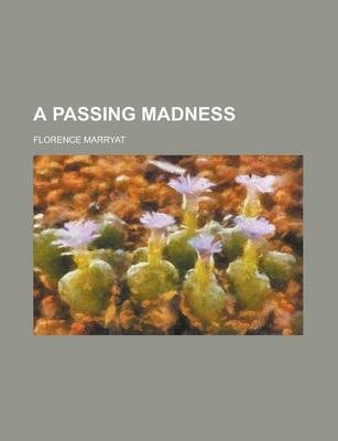 A Passing Madness