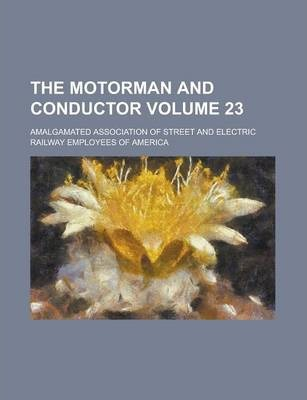 The Motorman and Conductor Volume 23