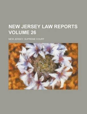 New Jersey Law Reports Volume 26
