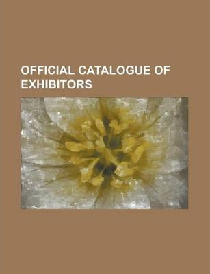 Official Catalogue of Exhibitors