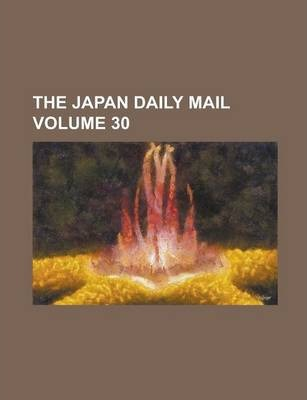 The Japan Daily Mail Volume 30