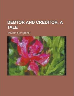 Debtor and Creditor, a Tale