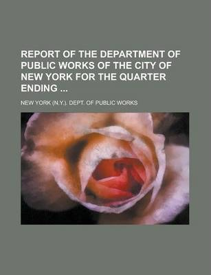 Report of the Department of Public Works of the City of New York for the Quarter Ending
