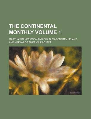 The Continental Monthly Volume 1