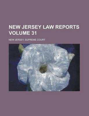 New Jersey Law Reports Volume 31