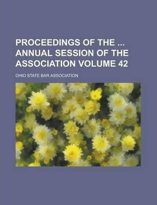 Proceedings of the Annual Session of the Association Volume 42