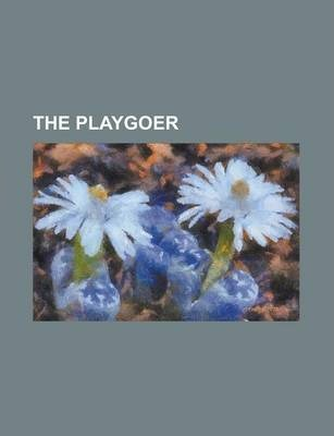 The Playgoer Volume 1