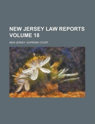 New Jersey Law Reports Volume 18