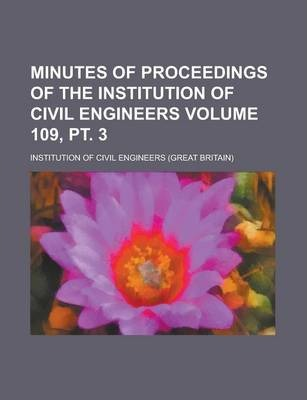 Minutes of Proceedings of the Institution of Civil Engineers Volume 109, PT. 3