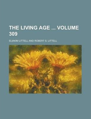 The Living Age Volume 309
