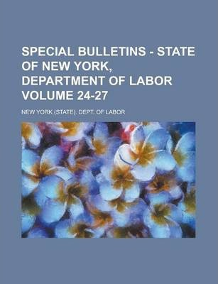 Special Bulletins - State of New York, Department of Labor Volume 24-27