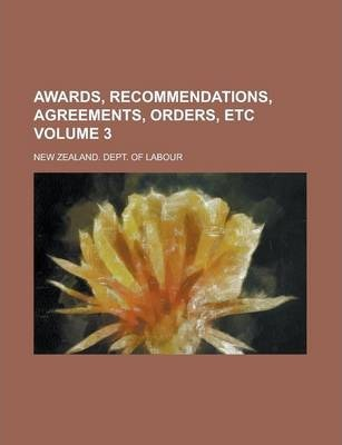 Awards, Recommendations, Agreements, Orders, Etc Volume 3