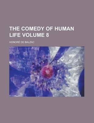 The Comedy of Human Life Volume 8