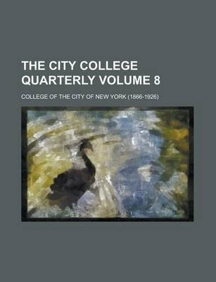 The City College Quarterly Volume 8