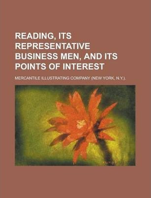 Reading, Its Representative Business Men, and Its Points of Interest